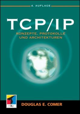 TCP/IP: Konzepte, Protokolle und Architekturen