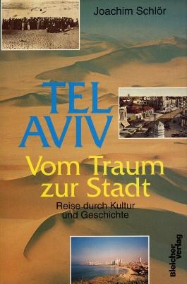 Tel Aviv - vom Traum zur Stadt