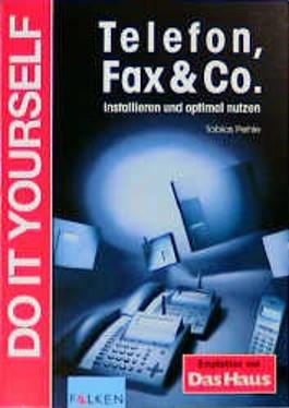 Telefon, Fax & Co. installieren und optimal nutzen