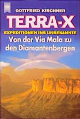 Terra X : Von der Via Mala zu den Diamantenbergen