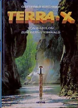 Terra X. Von Babylon zum Bernsteinwald. Expeditionen ins Unbekannte