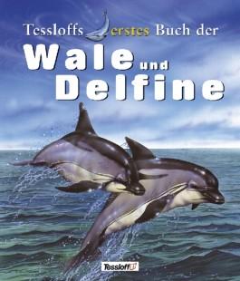 Tessloffs erstes Buch der Wale und Delfine