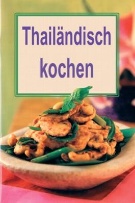 Thailändisch kochen. Mini-Kochbücher