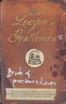 """The """"League of Gentlemen""""'s Book of Precious Things"""