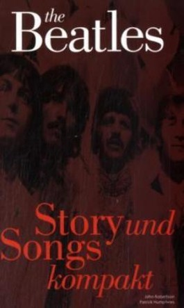 The Beatles - Story und Songs kompakt