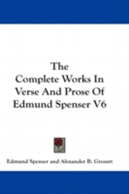 THE COMPLETE WORKS IN VERSE AND PROSE OF