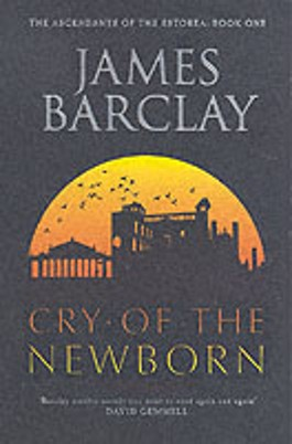 The Cry of the Newborn: The Ascendants of Estorea Book 1 (GollanczF.)