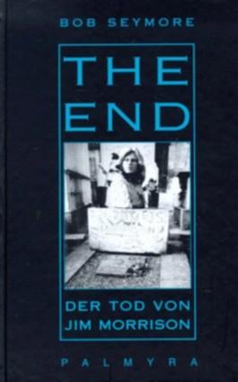 The End. Der Tod von Jim Morrison