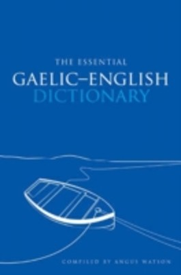 THE ESSENTIAL GAELIC-ENGLISH DICTIONARY