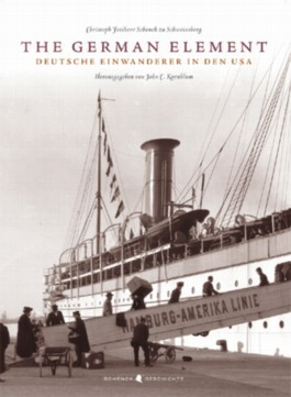 The German Element - Deutsche Einwanderer in den USA