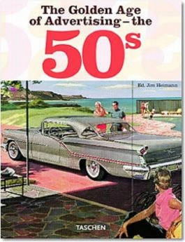 The Golden Age Of Advertising The 50s