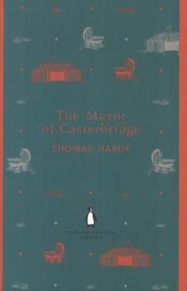 The Mayor of Casterbridge. Der Bürgermeister von Casterbridge, englische Ausgabe