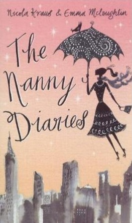 THE NANNY DIARIES: A NOVEL (OM)