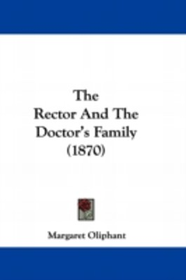 THE RECTOR AND THE DOCTOR'S FAMILY (1870