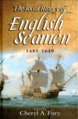 The Social History of English Seamen, 1485-1649