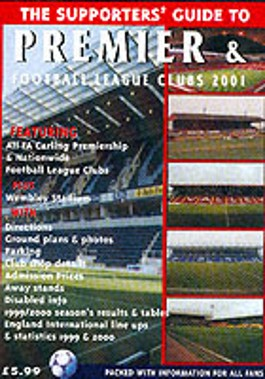 The Supporters' Guide to Premier and Football League Clubs 2001