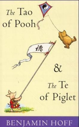 The Tao of Pooh and Te of Piglet