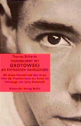 Theaterarbeit mit Grotowski an physischen Handlungen