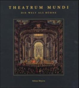 Theatrum Mundi - Die Welt als Bühne