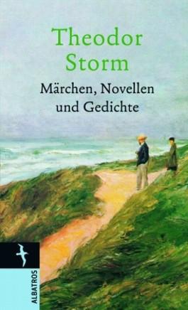 Theodor Storm. Märchen, Novellen und Gedichte
