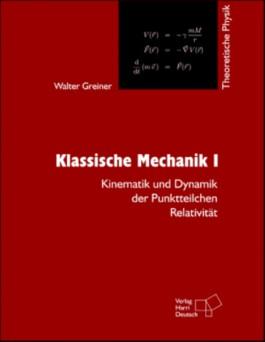 Theoretische Physik. Ein Lehr- und Übungstext für Anfangssemester (Band 1-4) und Fortgeschrittene (ab Band 5 und Ergänzungsbände) / Klassische Mechanik I