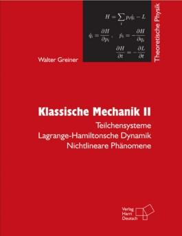 Theoretische Physik. Ein Lehr- und Übungstext für Anfangssemester (Band 1-4) und Fortgeschrittene (ab Band 5 und Ergänzungsbände) / Klassische Mechanik II