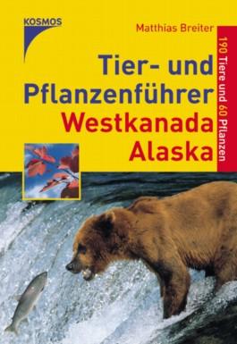 Tier- und Pflanzenführer Westkanada, Alaska
