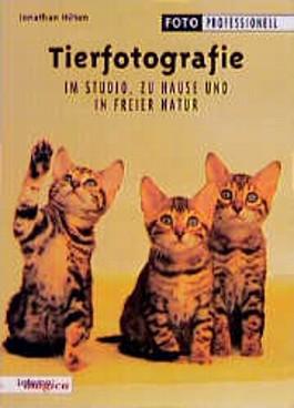 Tierfotografie. Im Studio, zu Hause und in freier Natur (Foto Professionell)