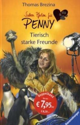 Sieben Pfoten für Penny: Tierisch starke Freunde