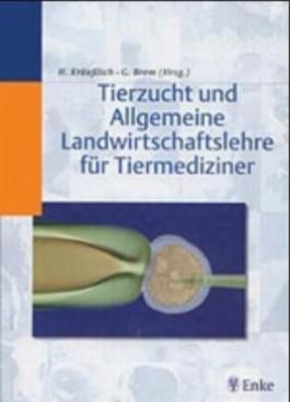 Tierzucht und Allgemeine Landwirtschaftlehre für Tiermediziner