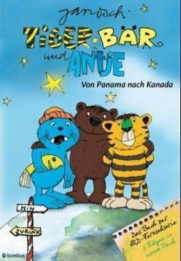 Tiger, Bär und Antje - von Panama nach Kanada