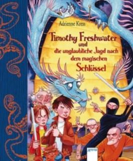 Timothy Freshwater und die unglaubliche Jagd nach dem magischen Schlüssel