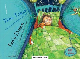 Tims Traum - oder wie man Monster kitzeln kann, Deutsch-Englisch. Tim's Dream - Or How to Tickle a Monster, w. Audio-CD