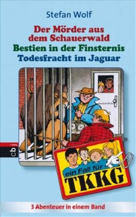 TKKG - Todesfracht im Jaguar/Bestien in der Finsternis/Der Mörder aus dem Schauerwald