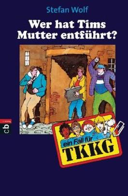 TKKG - Wer hat Tims Mutter entführt?