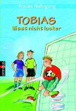 Tobias lässt nicht locker