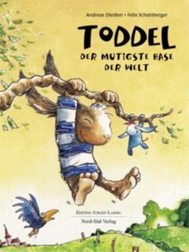 Toddel, der mutigste Hase der Welt