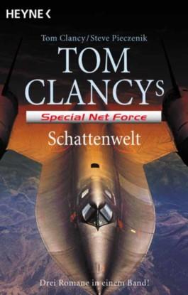 Tom Clancy's Special Net Force 11-13 – Schattenwelt