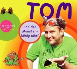 Tom und der Monsterkönig Mief