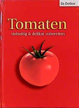 Tomaten vielseitig & delikat zubereiten