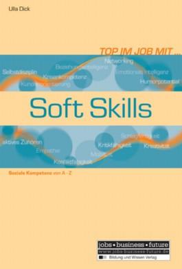 Top im Job mit Soft Skills