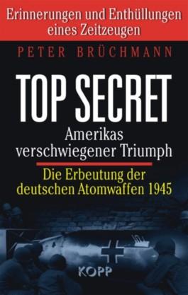 Top Secret: Amerikas verschwiegener Triumph
