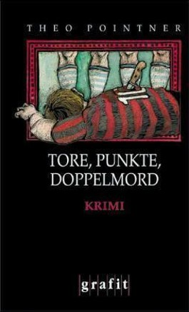 Tore, Punkte, Doppelmord