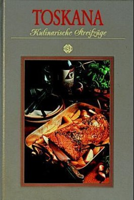 Toskana - Kulinarische Streifzüge
