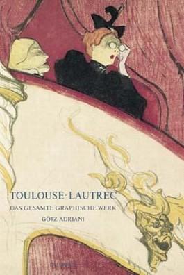 Toulouse-Lautrec. Das gesamte graphische Werk