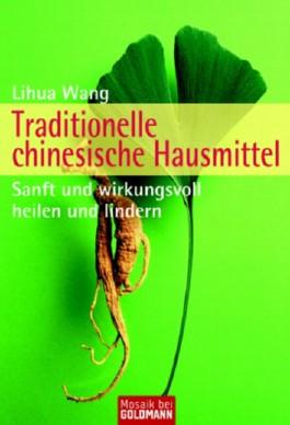 Traditionelle chinesische Hausmittel