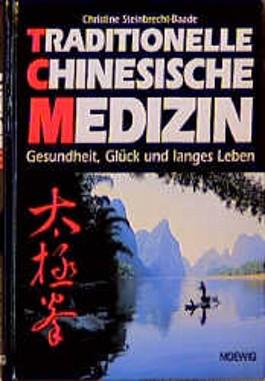 Traditionelle Chinesische Medizin. Gesundheit, Glück und langes Leben