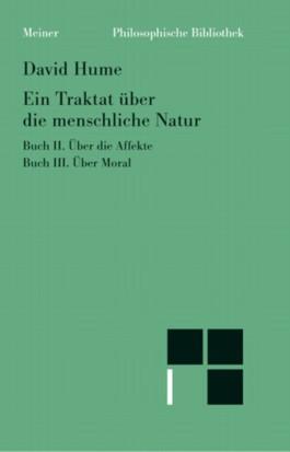 Traktat über die menschliche Natur / Über die Affekte. - Über Moral