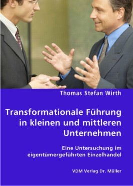 Transformationale Führung in kleinen und mittleren Unternehmen