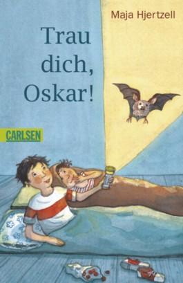 Trau dich, Oskar!